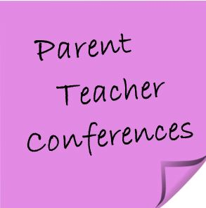 Parent Teacher Conferences            Monday and Tuesday, November 25 and 26